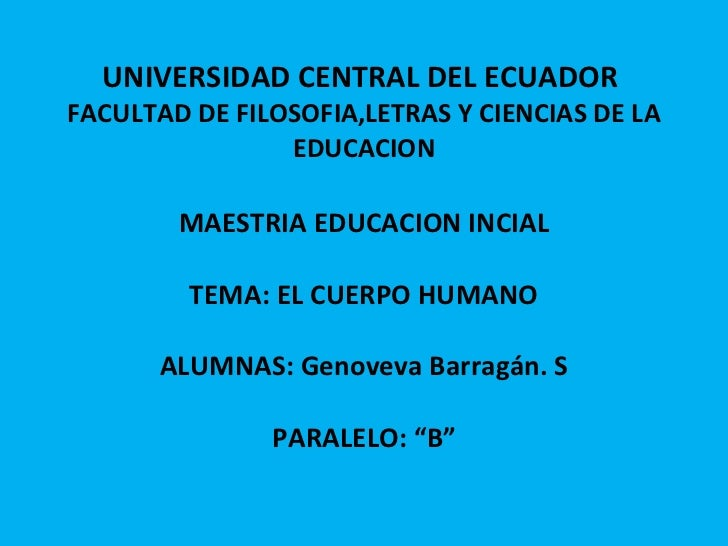 UNIVERSIDAD CENTRAL DEL ECUADOR  FACULTAD DE FILOSOFIA,LETRAS Y CIENCIAS DE LA EDUCACION MAESTRIA EDUCACION INCIAL TEMA: E...