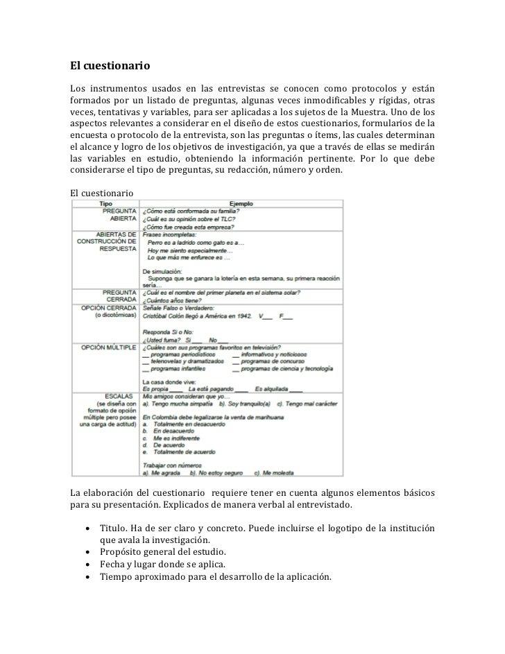 El cuestionarioLos instrumentos usados en las entrevistas se conocen como protocolos y estánformados por un listado de pre...