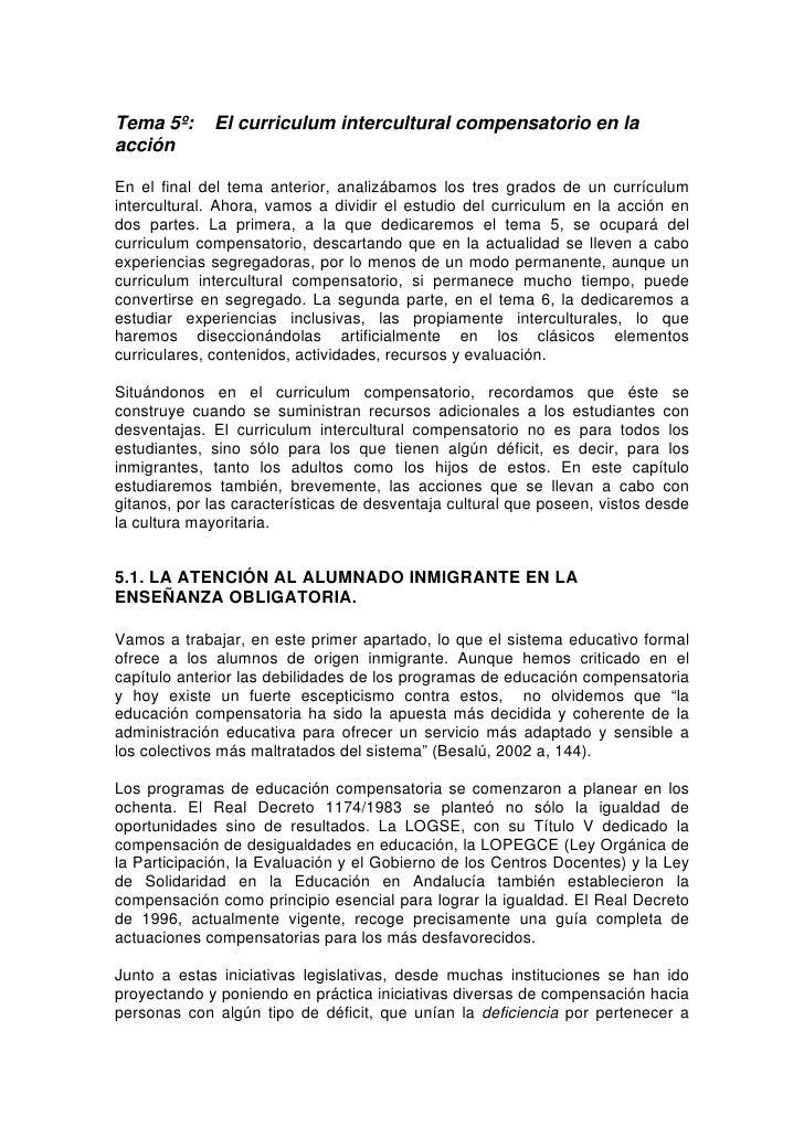 Tema 5º:     El curriculum intercultural compensatorio en la acción  En el final del tema anterior, analizábamos los tres ...