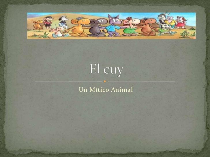 Un Mítico Animal<br />El cuy <br />