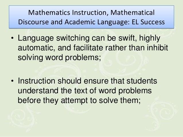 Mathematics Instruction, Mathematical  Discourse and Academic Language: EL Success• Language switching can be swift, highl...
