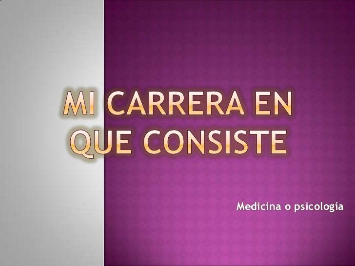 Medicina o psicología