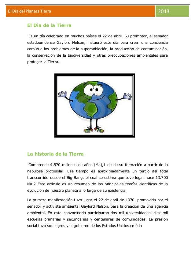 eEl Día del Planeta Tierra 2013El Día de la TierraEs un día celebrado en muchos países el 22 de abril. Su promotor, el sen...