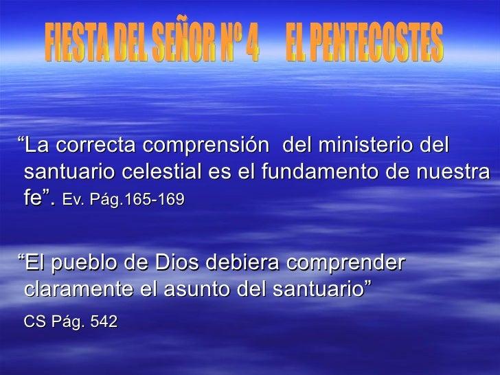 """""""La correcta comprensión del ministerio del santuario celestial es el fundamento de nuestra fe"""". Ev. Pág.165-169""""El pueblo..."""