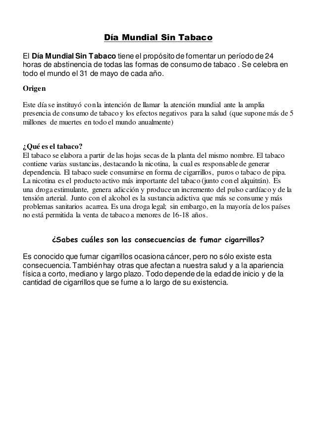 Día Mundial Sin Tabaco El Día MundialSin Tabaco tiene el propósito de fomentar un período de 24 horas de abstinencia de to...
