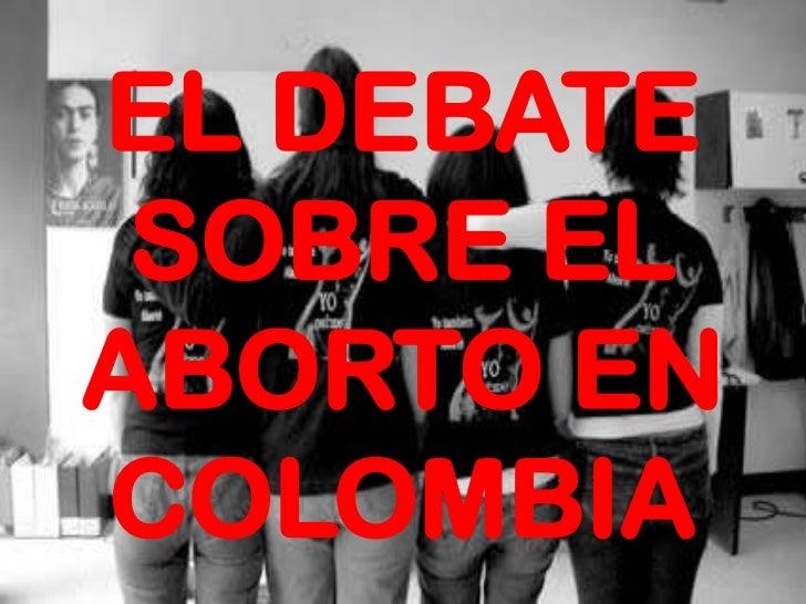 EL DEBATE SOBRE EL ABORTO EN COLOMBIA <br />