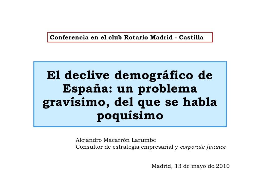 Conferencia en el club Rotario Madrid - Castilla      El declive demográfico de     España: un problema gravísimo, del que...