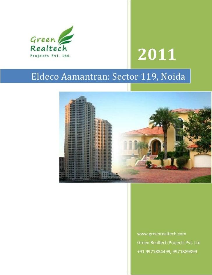 2011Eldeco Aamantran: Sector 119, Noida                        www.greenrealtech.com                        Green Realtech...
