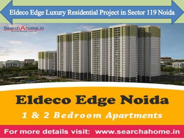 Eldeco Edge Luxury Residential Project in Sector 119 Noida