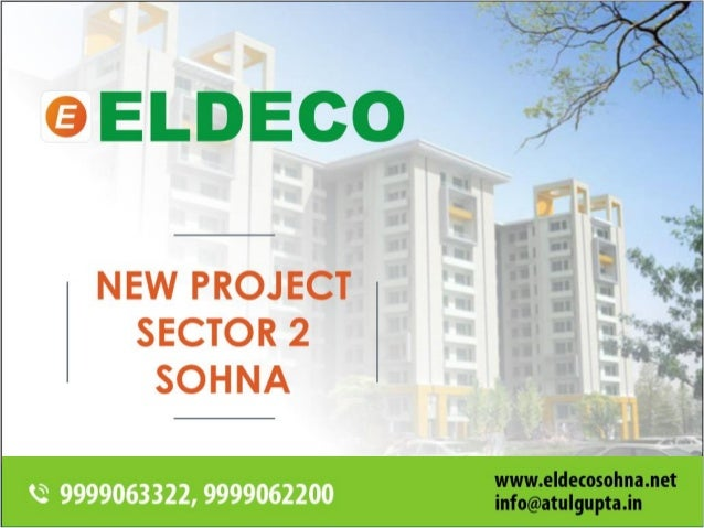 ABOUT ELDECO NEW PROJECT - SOHNA Eldeco group is launching new residential project in sector 2 Sohna. Eldeco new project i...