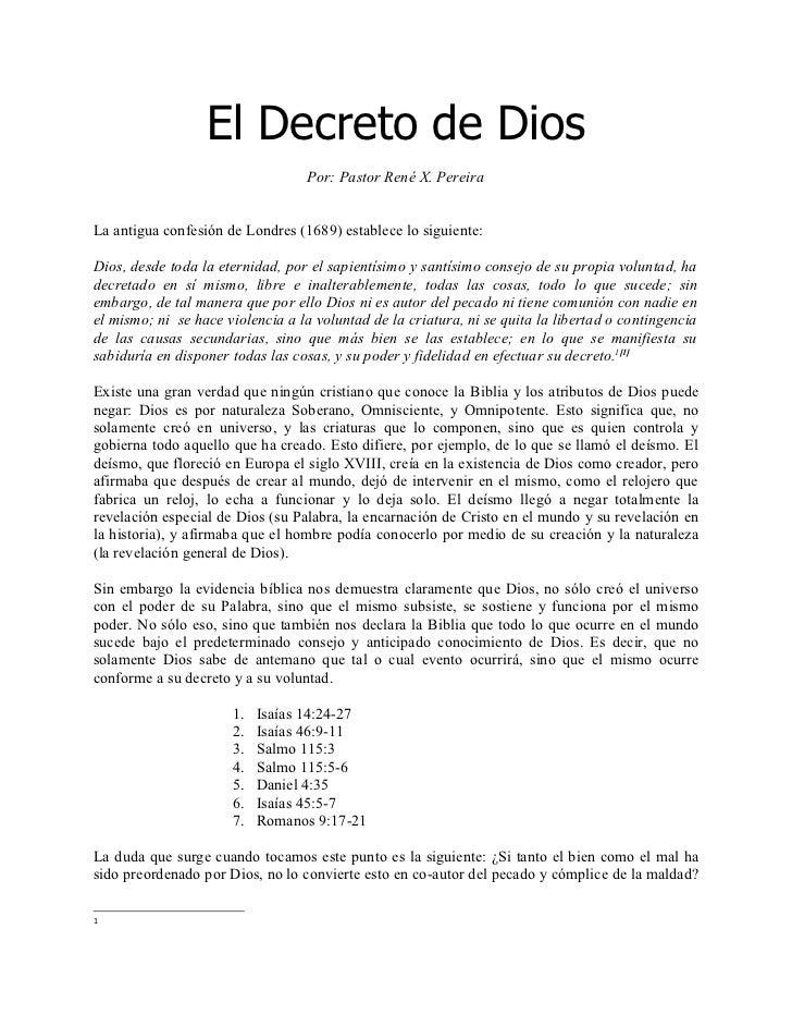 El Decreto de Dios                                  Por: Pastor René X. PereiraLa antigua confesión de Londres (1689) esta...