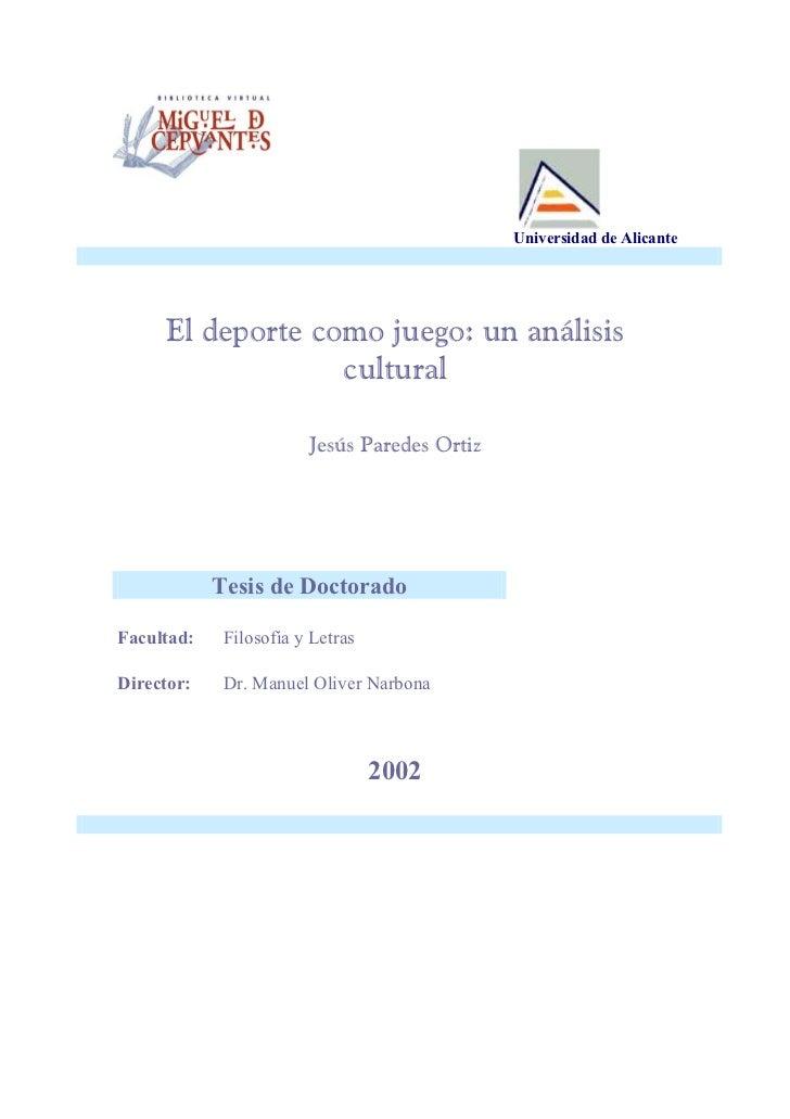 Universidad de Alicante     El deporte como juego: un análisis                  cultural                        Jesús Pare...