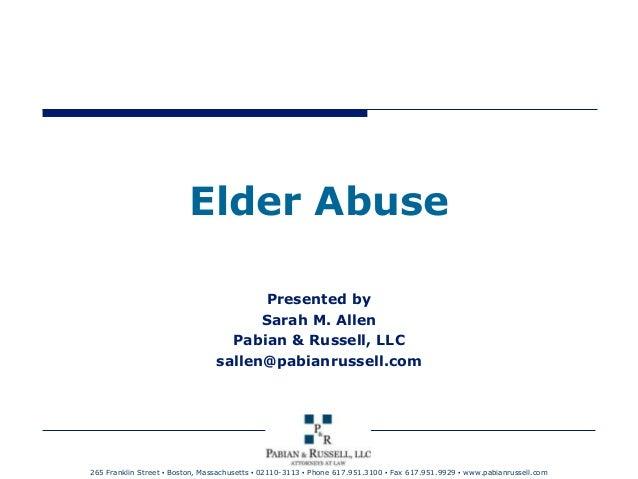 Elder Abuse                                       Presented by                                       Sarah M. Allen       ...
