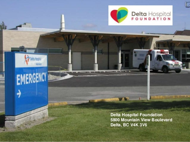 Delta Hospital Foundation 5800 Mountain View Boulevard Delta, BC V4K 3V6