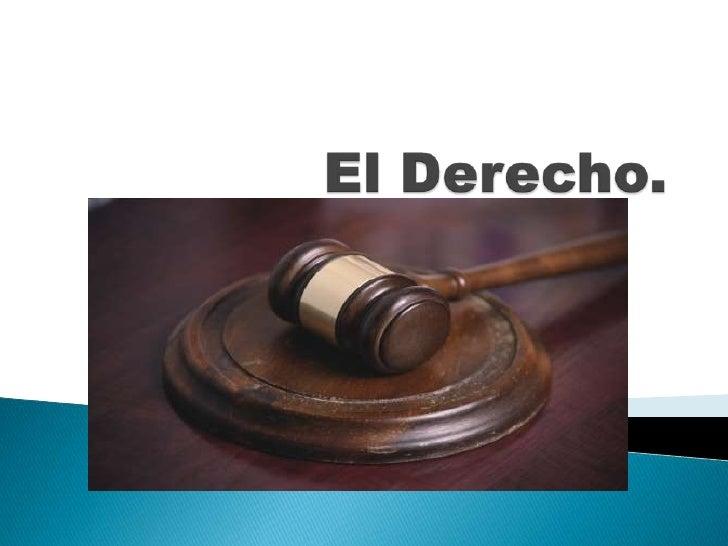 El Derecho.<br />