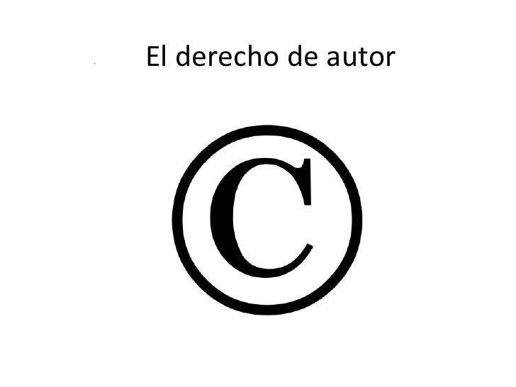 El derecho de autor<br />.<br />