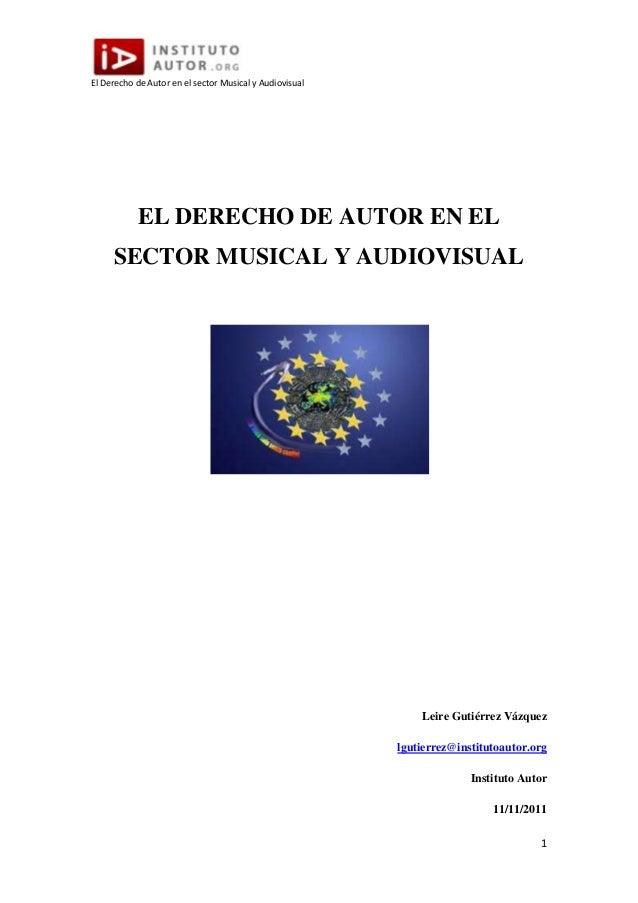 El Derecho de Autor en el sector Musical y Audiovisual  EL DERECHO DE AUTOR EN EL SECTOR MUSICAL Y AUDIOVISUAL  Leire Guti...