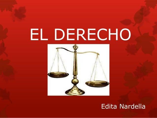 EL DERECHO  Edita Nardella