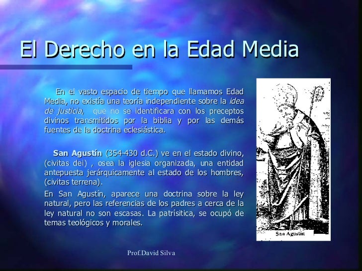 El Derecho en la Edad Media   <ul><li>En el vasto espacio de tiempo que llamamos Edad Media, no existía una teoría indepen...