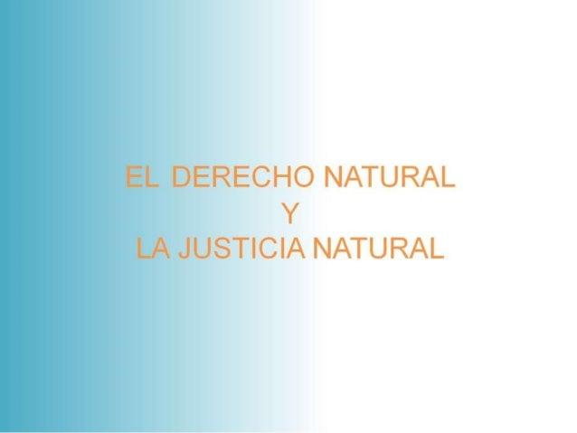 El derecho natural y la justicia natural