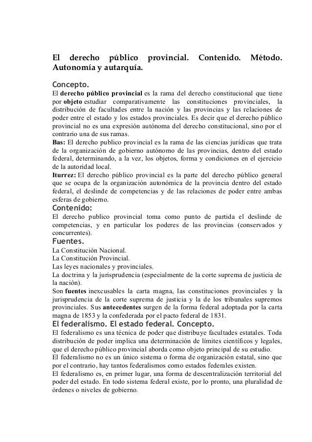 El derecho público provincial. Autonomía y autarquía.  Contenido.  Método.  Concepto. El derecho público provincial es la ...