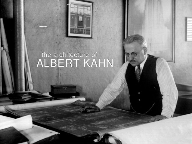 Albert kahn the 20th century 39 s greatest architect for Al kahn