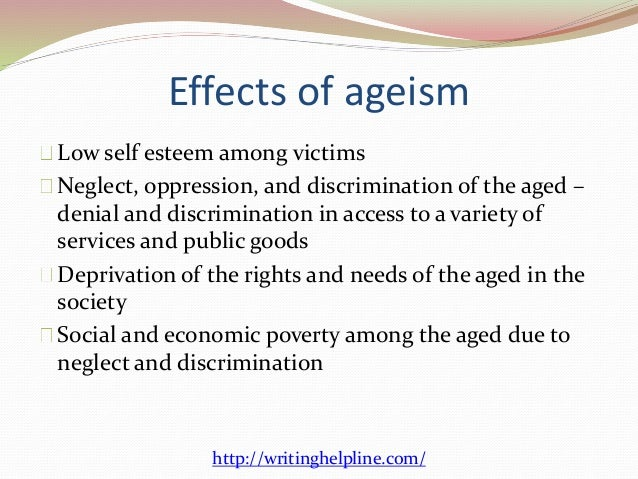 The Harmful Effects of Ageism on the Elderly