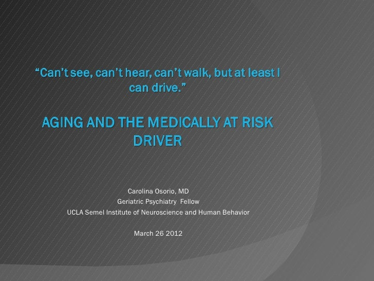 Carolina Osorio, MD               Geriatric Psychiatry FellowUCLA Semel Institute of Neuroscience and Human Behavior      ...