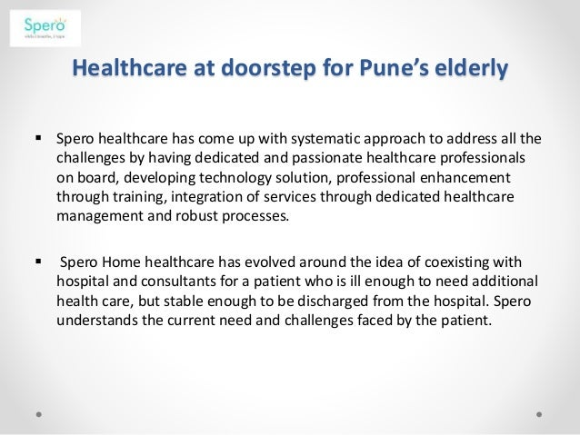 Healthcare at doorstep for Pune's elderly  Spero healthcare has come up with systematic approach to address all the chall...