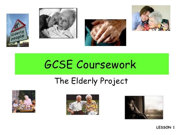 Elderly powerpoint gcse coursework the elderly project lesson 1 toneelgroepblik Images