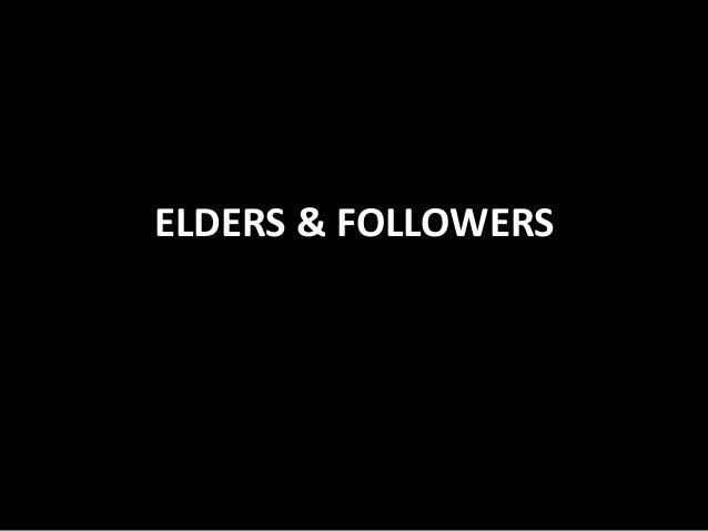 ELDERS & FOLLOWERS