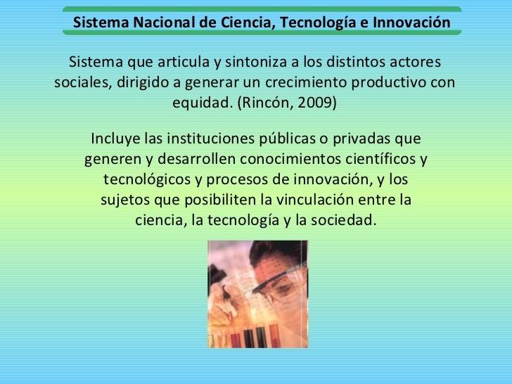 Sistema que articula y sintoniza a los distintos actores sociales, dirigido a generar un crecimiento productivo con equida...