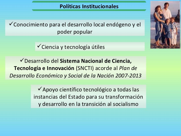 <ul><li>Desarrollo del  Sistema Nacional de Ciencia, Tecnología e Innovación  (SNCTI) acorde al  Plan de Desarrollo Económ...