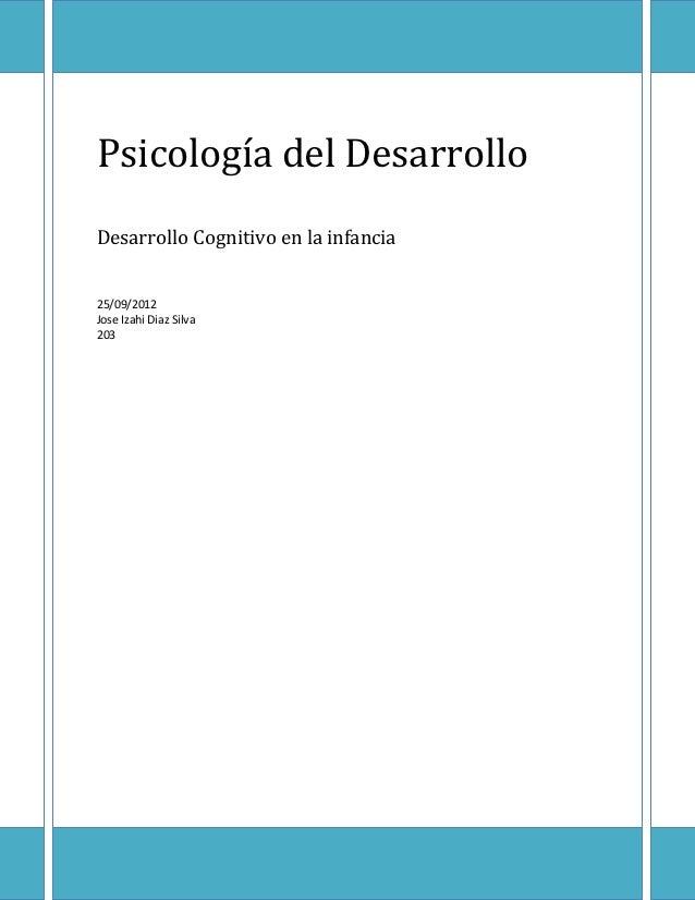 Psicología del DesarrolloDesarrollo Cognitivo en la infancia25/09/2012Jose Izahi Diaz Silva203