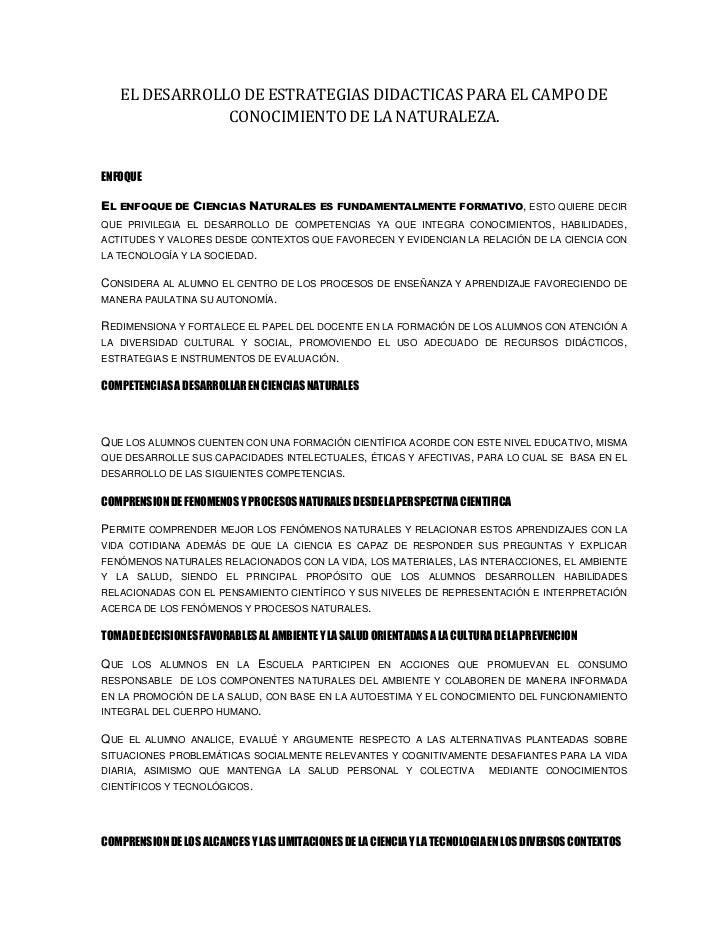 EL DESARROLLO DE ESTRATEGIAS DIDACTICAS PARA EL CAMPO DE CONOCIMIENTO DE LA NATURALEZA.<br />ENFOQUE<br />El enfoque de Ci...