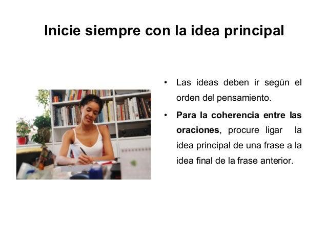 Inicie siempre con la idea principal                 •   Las ideas deben ir según el                     orden del pensami...