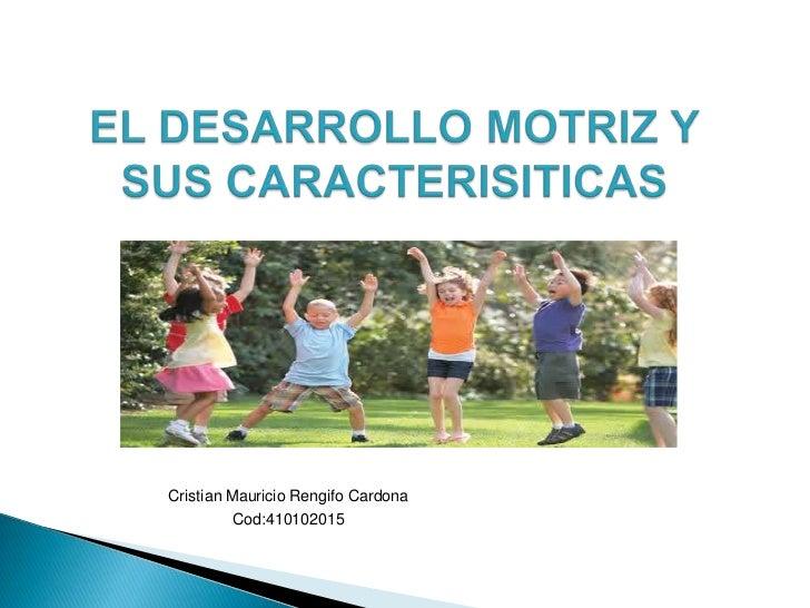 Cristian Mauricio Rengifo Cardona         Cod:410102015