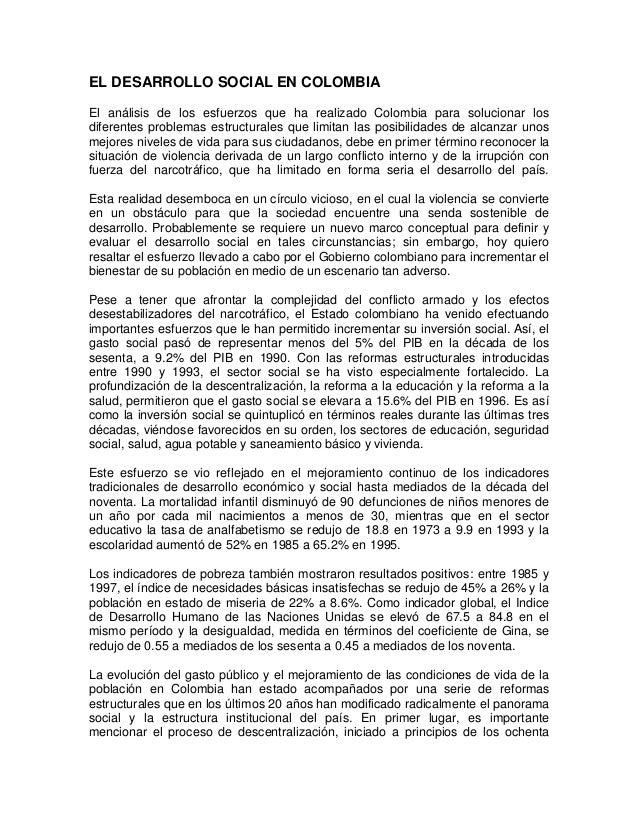 EL DESARROLLO SOCIAL EN COLOMBIA El análisis de los esfuerzos que ha realizado Colombia para solucionar los diferentes pro...