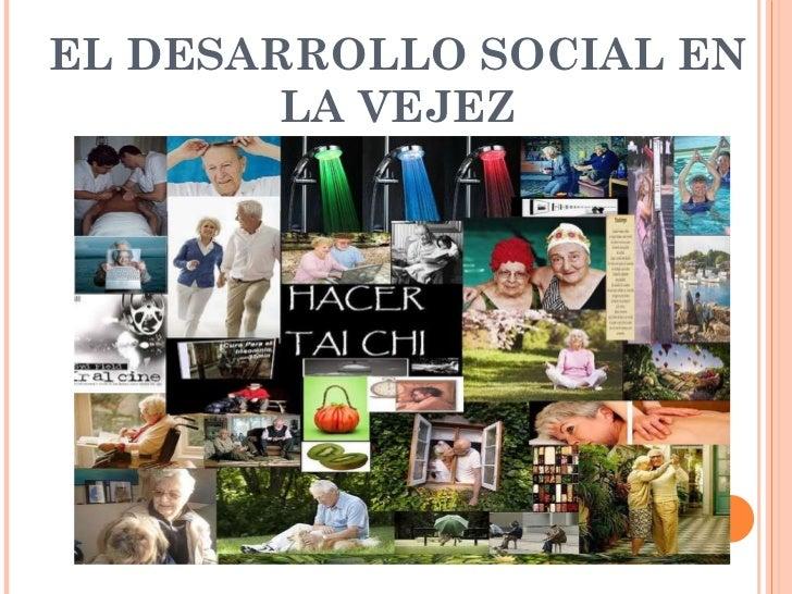 EL DESARROLLO SOCIAL EN LA VEJEZ