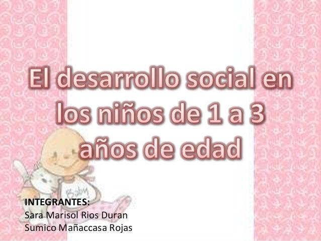 INTEGRANTES: Sara Marisol Rios Duran Sumico Mañaccasa Rojas