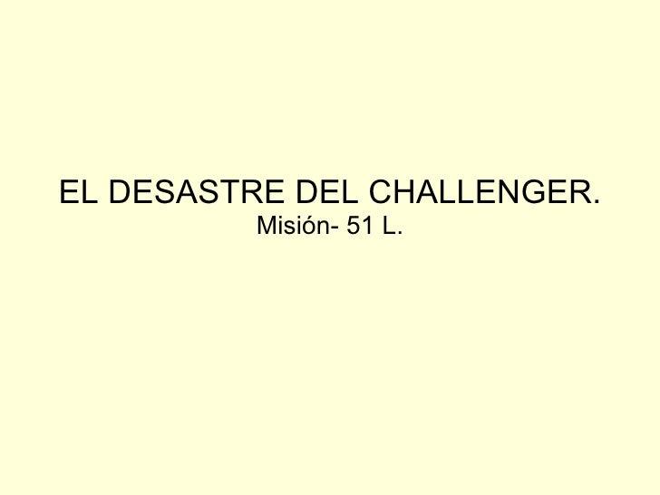 EL DESASTRE DEL CHALLENGER. Misión- 51 L.