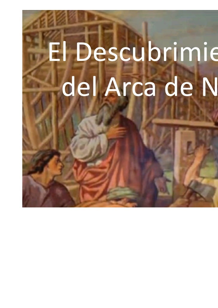 El Descubrimiento del Arca de Noé
