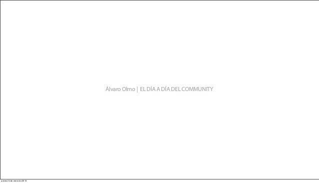 Álvaro Olmo | EL DÍA A DÍA DEL COMMUNITYjueves 24 de enero de 2013