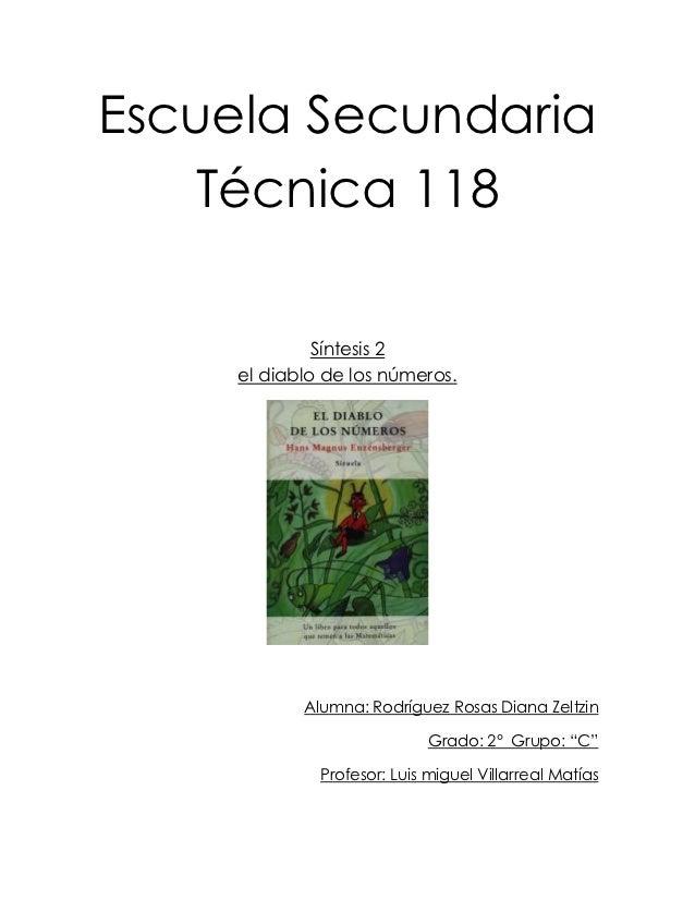 Escuela Secundaria    Técnica 118              Síntesis 2     el diablo de los números.            Alumna: Rodríguez Rosas...