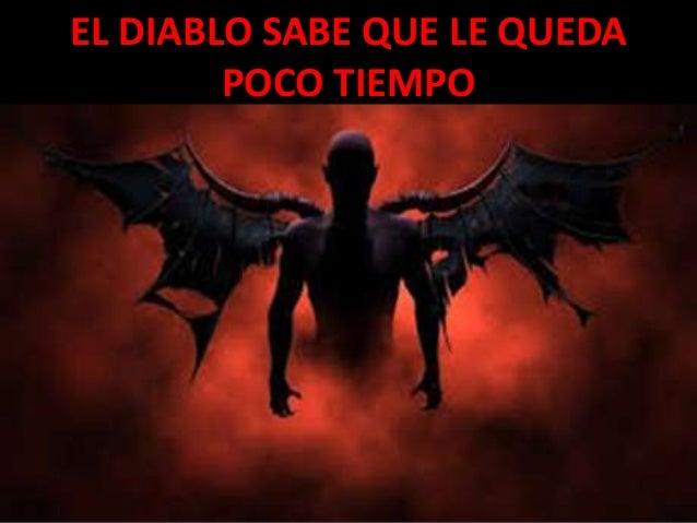 https://image.slidesharecdn.com/eldiablosabequelequedapocotiempo-160605183627/95/el-diablo-sabe-que-le-queda-poco-tiempo-1-638.jpg?cb=1465151804