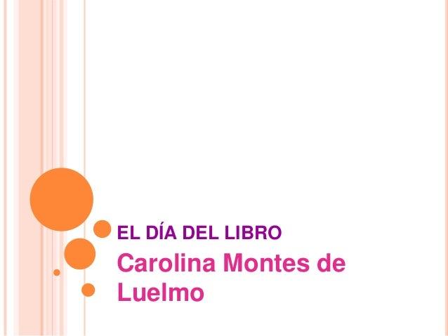 EL DÍA DEL LIBROCarolina Montes deLuelmo