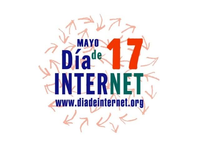 ANTECEDENTES •  DÍA MUNDIAL DE LAS TELECOMUNICACIONES (1969)  •  INTERNET DAY (años 90, Estados Unidos)  •  LA FETE DE L'I...