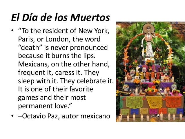 "El Día de los Muertos • ""To the resident of New York, Paris, or London, the word ""death"" is never pronounced because it bu..."