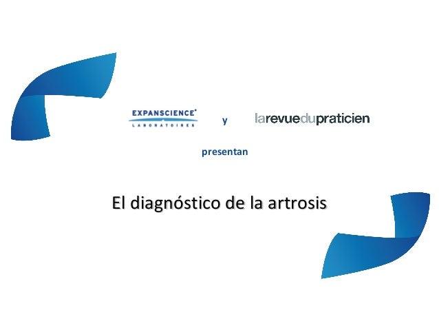 ypresentanEl diagnóstico de la artrosisEl diagnóstico de la artrosis