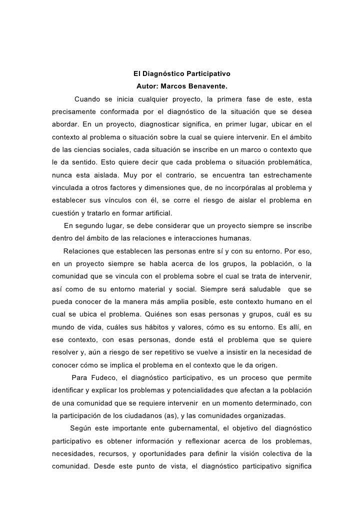 El Diagnóstico Participativo                             Autor: Marcos Benavente.        Cuando se inicia cualquier proyec...